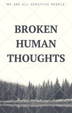 Broken Human Thoughts by just_caroline_28