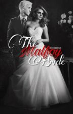 The Malfoy Bride {A Dramione fanfiction} not edited by sxgittxrius