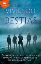 Viviendo Entre Bestias (Editando) by AnnabellTommo