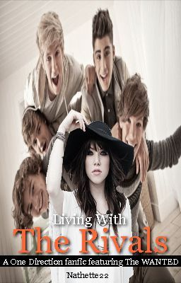 Living with the Rivals - A 1D fanfic ft. The Wanted (SLOW UPDATES)