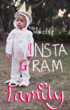 Instagram Family [Sequel to Instagram model] *COMPLETED* by tbhminizerk
