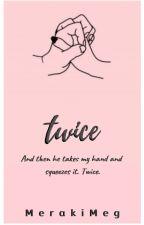 Twice (The Guy Next Door one shot)  by MerakiMeg