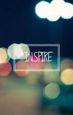 #INSPIRE by KoalaSparkles29
