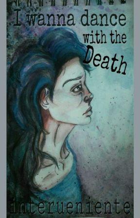 I wanna dance with the Death by interueniente