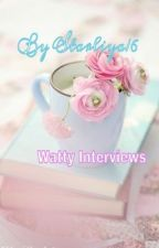 Watty Interviews with awesome writers by laylah678
