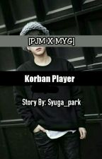 [END] Korban Player [ PJM X MYG ] by Syuga_park