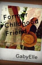 Former Childhood Friend by GabyElle
