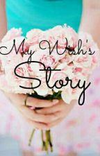 My Wish's Story by YaeriInspire