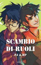 Scambio di ruoli ~ PJ & HP by figliadiapollo04