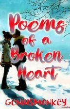 Poems of a Broken Heart by GeniusMonkey