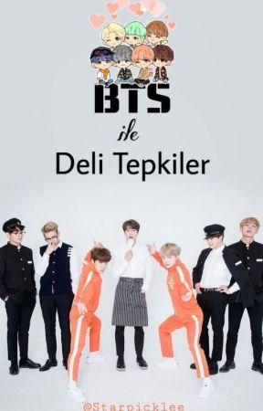 BTS ile Deli Tepkiler by Starpicklee