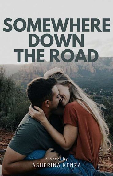 Somewhere Down The Road [ Completed ]