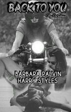 BACK TO YOU [HARBARA FANFICTION] #Watty2017 by wulansari1