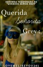 Querida Señorita Grey : «TERMINADA» by LoveMeLikeYou261