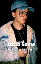 Jacob Game | Jacob Sartorius {Dirty} {Completed} by jacobsshadow