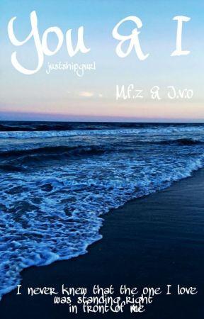 You & I || M.f.z by justshipgurl