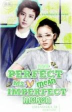 Mr. Perfect Mean and Ms. Imperfect Moron (Chandara) by Chandara_01