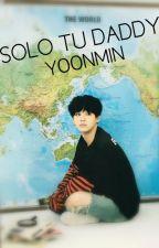SOLO TU DADDY --yoonmin-- by solosugapasiva