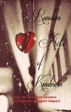 Random Acts of Kindness: The Domino Effect of Kindness by rockandrollsavedmyso