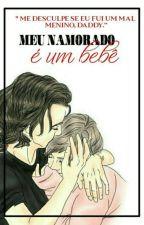 Meu Namorado é um Bebê by LouehhhHazzy
