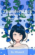 Thunderstruck (My Hero Academia x Male Reader) by xRaianx