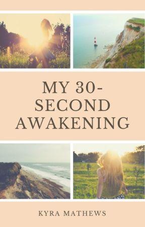 My 30-Second Awakening by Lonecypress
