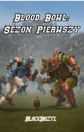 Blood Bowl: Sezon pierwszy by BlackBazyl