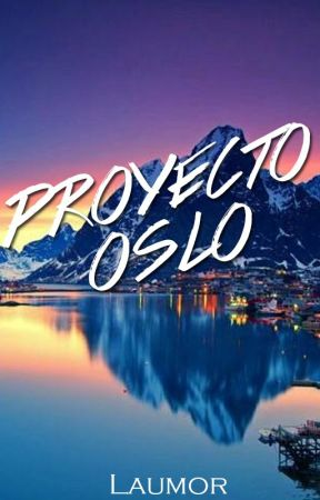 Proyecto Oslo. by laumor_