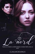 La Nerd   [Libro #2]   by ClauJackson25