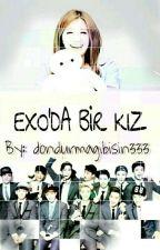 Exo'da Bir Kız by dondurmagibisin333