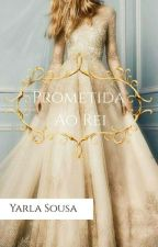 Prometida Ao Rei  by Jupteriana