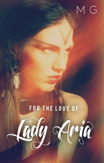 For The Love of Lady Aria