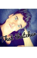 that thatcher (Joe Sugg/ ThatcherJoe fan fiction) by berty_bear