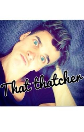 that thatcher (Joe Sugg/ ThatcherJoe fan fiction)