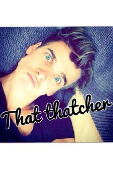 that thatcher (Joe Sugg/ ThatcherJoe fan fiction)