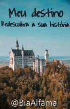 Meu destino by BeatrizTorresAlfama