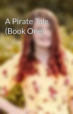 A Pirates tale by _SolarDragon_