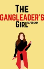 The Gangleader's Girl by PaperSkin