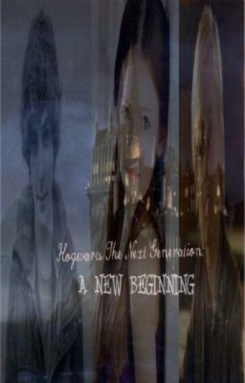 Hogwarts The Next Generation: A New Beginning