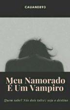Meu Namorado É Um Vampiro |Watt 2018 by Cauane893