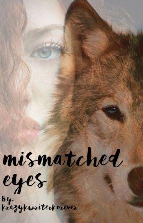 Mismatched eyes by krazykwriterkorever