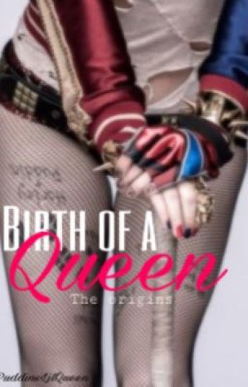 Birth of a Queen: The Origins