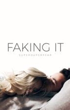 Faking It by superduperpear