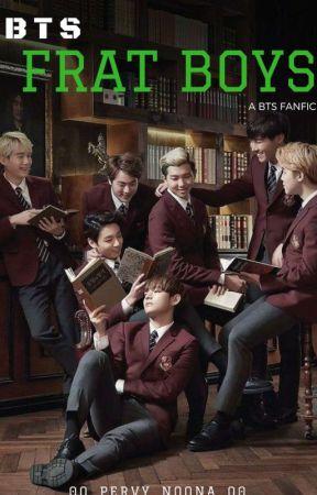 BTS Frat Boys (BTS Fanfic) ✔ by 0o_pervy_noona_o0
