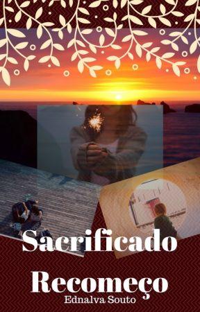 Sacrificado Recomeço by Autorais_Ednalva