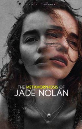 The Metamorphosis of Jade Nolan by Katante