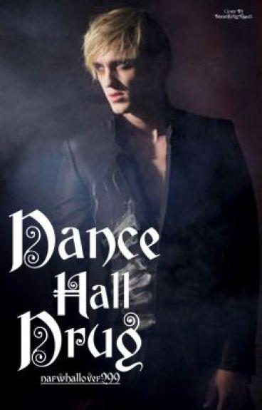 Dance Hall Drug (Draco Malfoy Love Story)