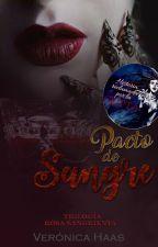 Pacto de sangre. (Saga #RosaSangrienta) by Veronica_HP