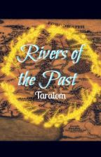 Rivers Of The Past ~ Kili/Hobbit Story by Taralom
