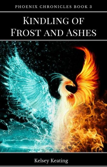 Kindling of Frost and Ashes (Phoenix Chronicles Book 3)
